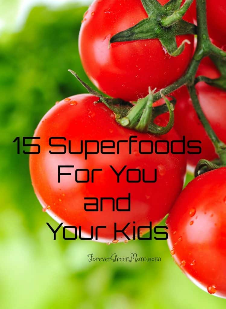 15 Superfoods For You and Your Kids