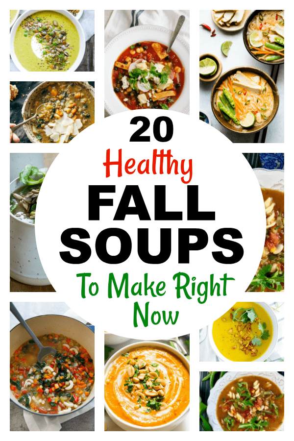 20 Healthy Fall Soups to Make Right Now