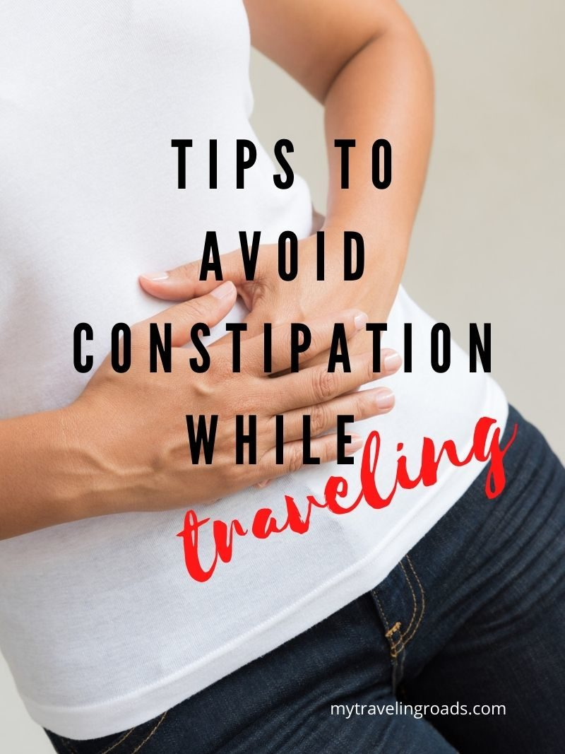 Tips To Avoid Constipation While Traveling